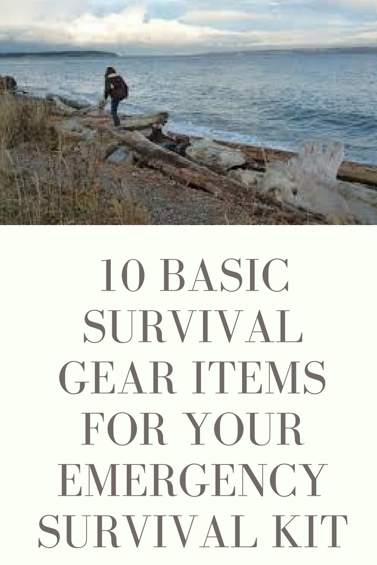 survival gear list 10 basic survival gear items for your emergency